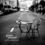 Green Pepper - Get On The Right Road (2010)