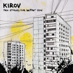 Kirov - Ten Stories For Better You (2010)