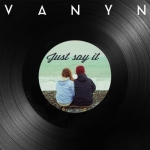 VANYN - Just Say It (2015)
