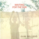 Gum Sellers - Waiting For The Sun (2015)