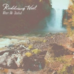 Reddening West - Where We Started (2016)