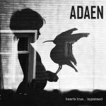 Adaen выпустили новый EP под названием Hearts True... Bypassed