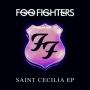 Foo Fighters ����������� ����� EP  Saint Cecilia