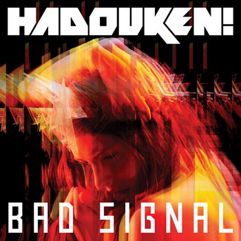 Hadouken! выпустили новый сингл  Bad Signal